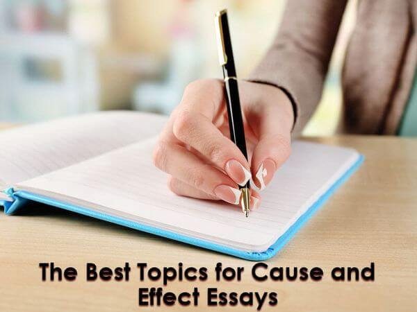 The Best Topics for Cause and Effect Essays
