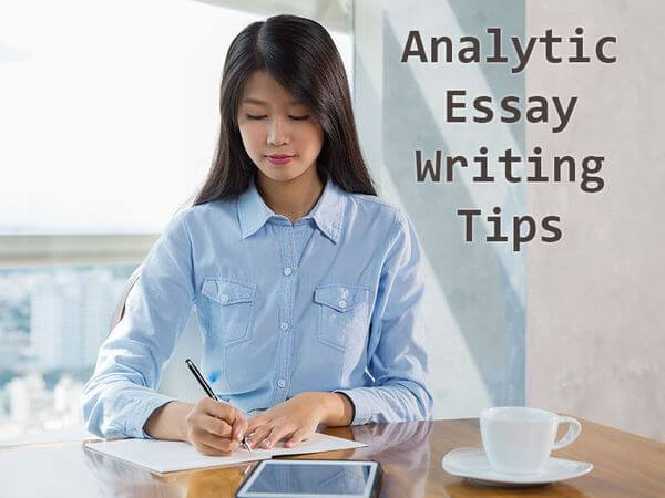 Analytic Essay Writing Tips