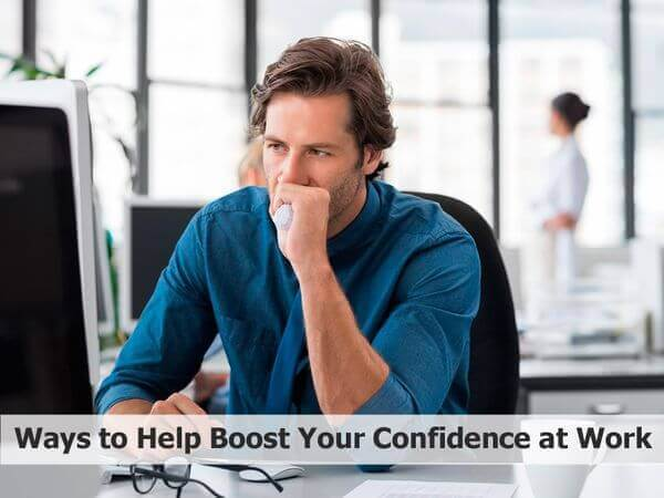Ways to Help Boost Your Confidence at Work