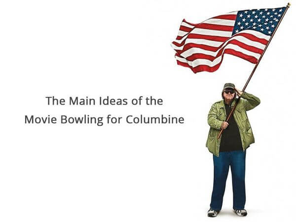 The Main Ideas of the Movie Bowling for Columbine
